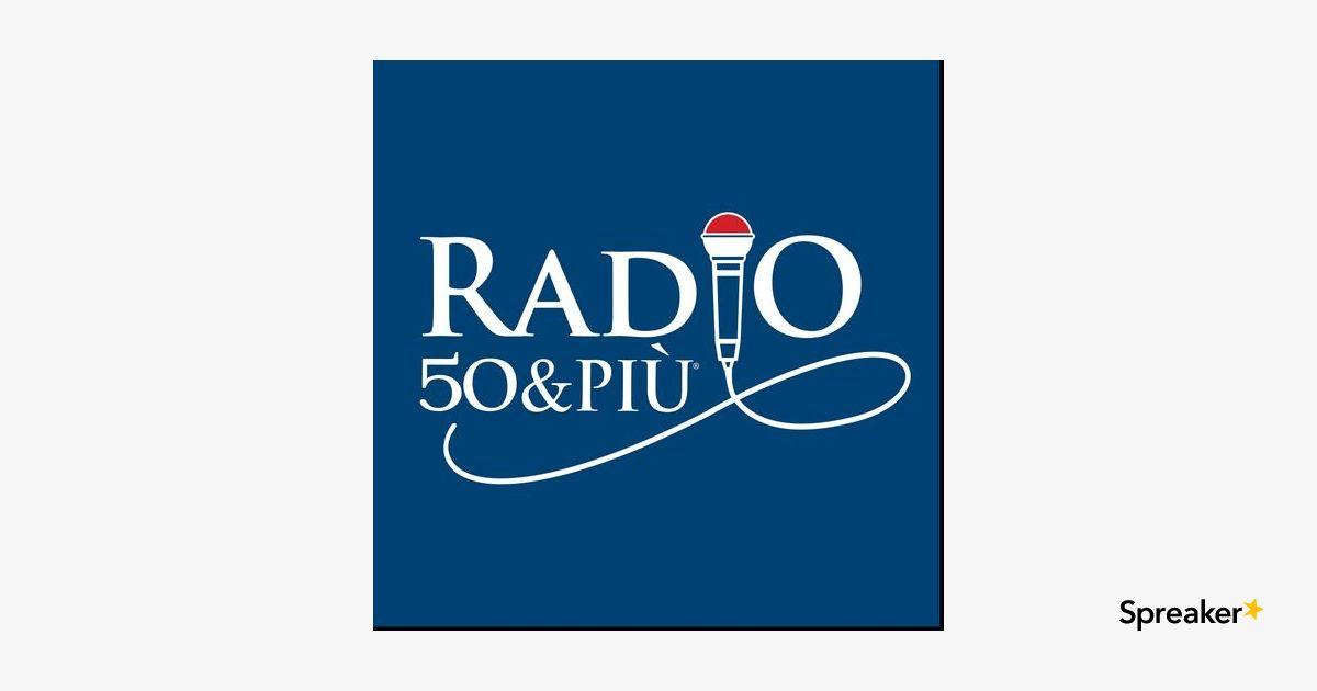 Radio 50&Più - Puntata 96